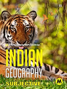 Indian Geography Subjective: Useful for UPSC, CSAT, PSC, CDS, NDA/NA, SSC, Railway, Banking, State Services and All Other Examination