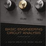 Basic Engineering Circuit Analysis By J. David Irwin, R. Mark Nelms