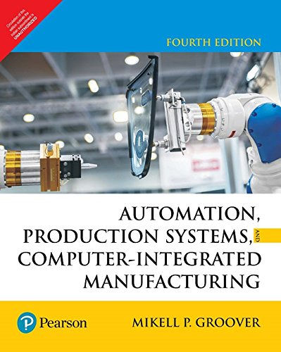 Pdf Automation Production Systems And Computer Integrated Manufacturing By Mikell P Groover Book Free Download Easyengineering