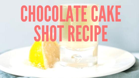 Best Chocolate Cake Shot Recipe