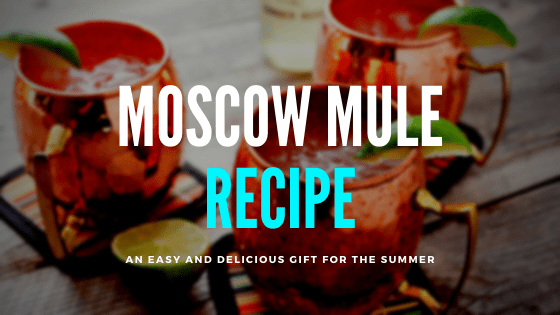 The Secret Moscow Mule Recipe