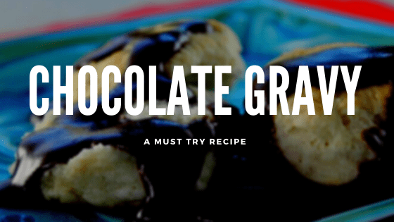 My Secret Chocolate Gravy Recipe