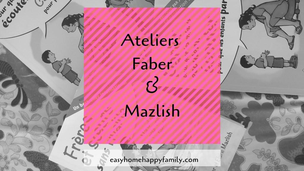 ateliers communication adultes et enfants de Faber et Mazlish à Nantes et sud loire