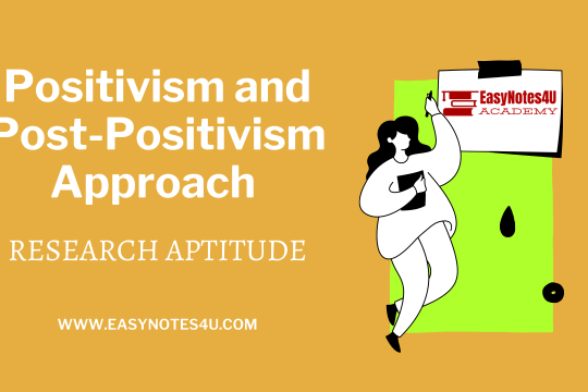 Positivism and Post-Positivism Approach - Research Aptitude