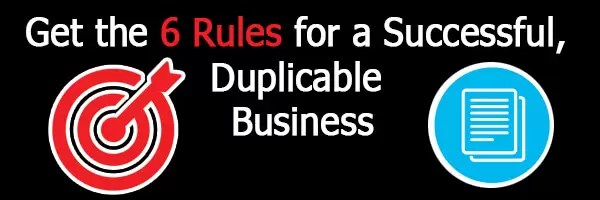 Get the 6 Rules for a Successful Duplicable Business