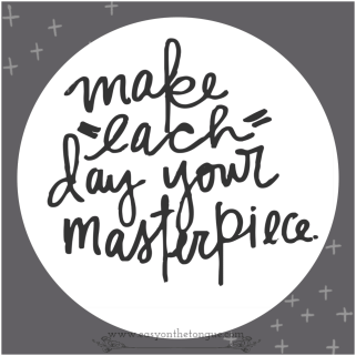Make each day a masterpiece 10 Happiness Quotes that will change your mood today!