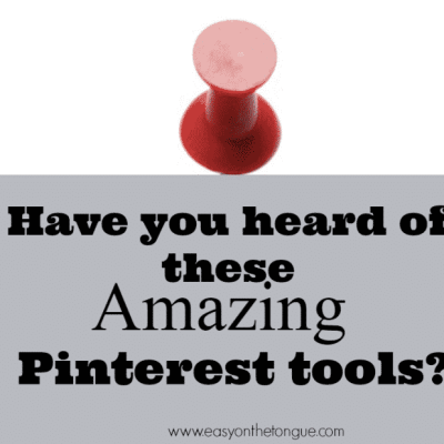Have you heard of these amazing Pinterest tools?