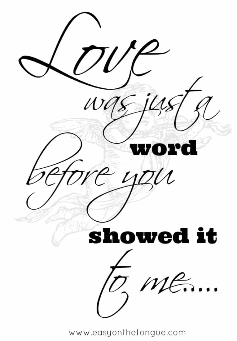 Love was just a word before you showed it to me Love quotes to share with your other half