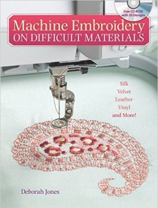 Machine embroidery on difficult materials by Deborah Jones My choice of the Best Books on Machine Embroidery