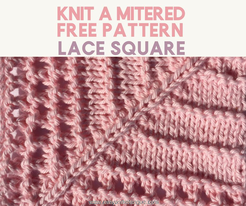 How To Knit Mitered Lace Square Free Pattern Available
