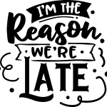 Family Matching T-Shirt (1 Adult & 1 Child) – Sorry We're Late/I'm The Reason