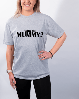 Who da Mummy?- Premium T-Shirt or Hoodie