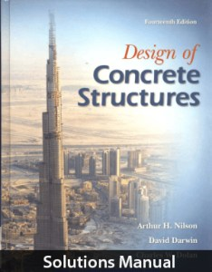 Design of Concrete Structures 14th Edition Solutions Manual By Nilson