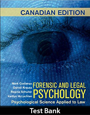 Forensic and Legal Psychology 1st Canadian Edition Test Bank By Costanzo