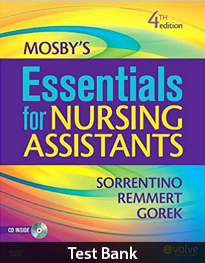 Mosby's Essentials for Nursing Assistants 4th Edition Test Bank By Sorrentino