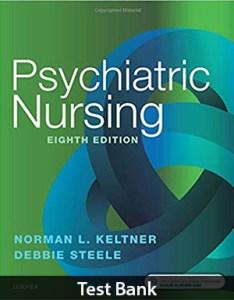 Psychiatric Nursing 8th Edition Test Bank By Keltner
