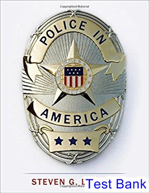 Police in America 1st Edition Test Bank By Brandl