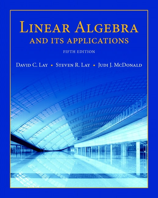 Linear Algebra and Its Applications 5th Edition Test Bank By Lay
