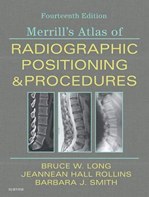 Merrill's Atlas of Radiographic Positioning and Procedures 14th Edition Test Bank By Long
