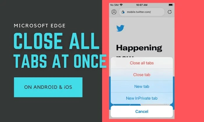 How to close all open Tabs in Edge at once on Android and iOS