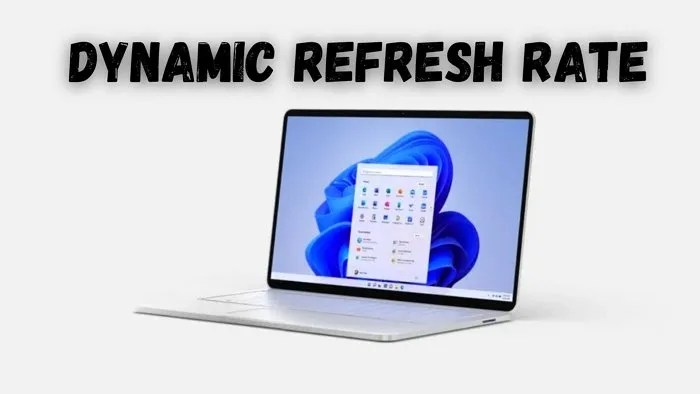 How does new Dynamic Refresh Rate feature work in Windows 11