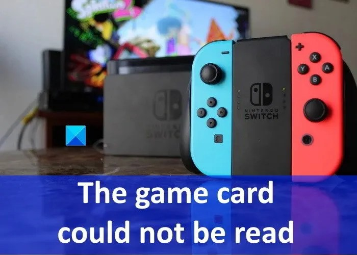 Fix The game card could not be read Nintendo Switch error