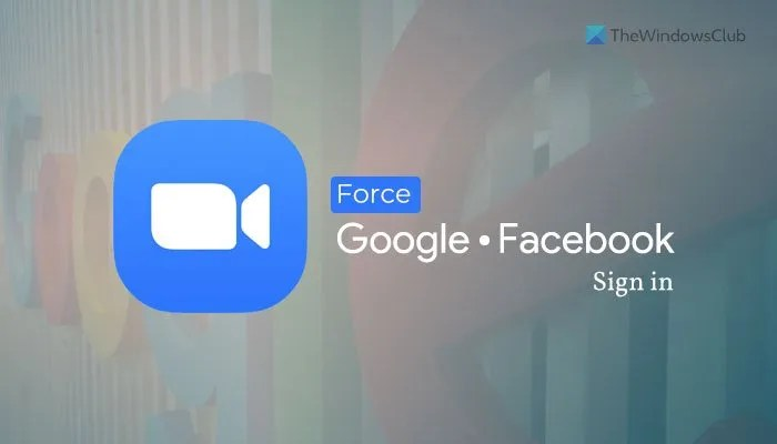 How to force users to sign in with Google or Facebook account on Zoom