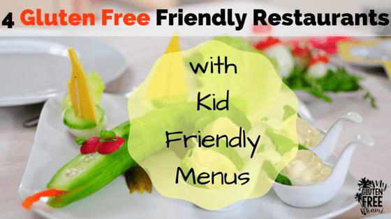4 Gluten Free Friendly Restaurants With Kid Friendly Menus