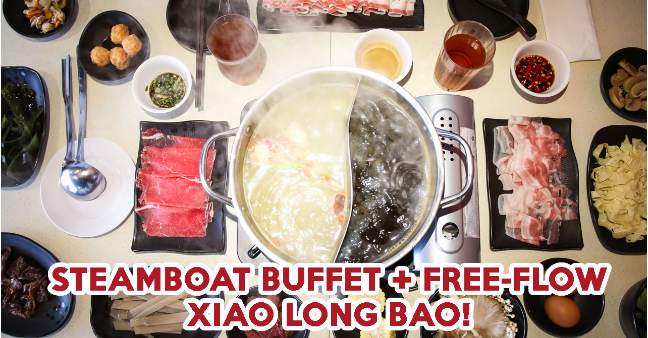 Guo Fu Steamboat Review: Free-flow Xiao Long Bao At This Steamboat Buffet In The CBD