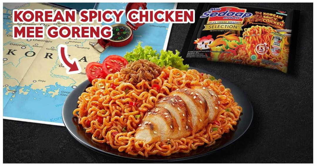 Mie Sedaap Has New Korean Spicy Chicken Flavoured Noodles For Instant Mee Goreng Lovers