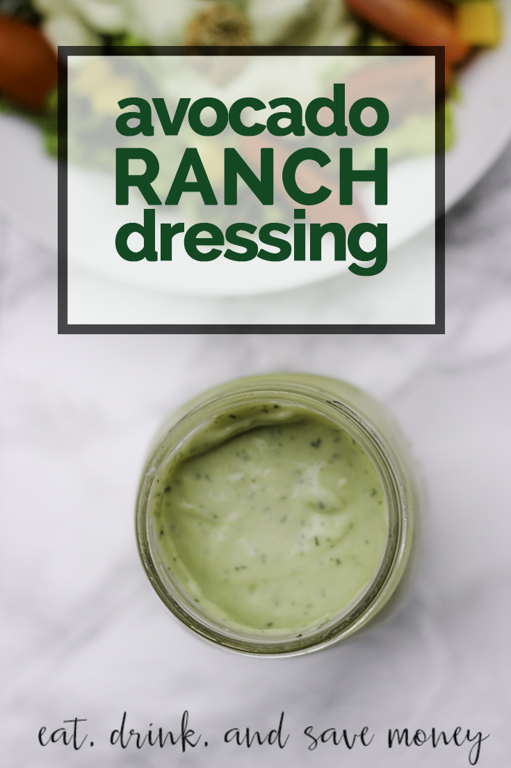Super easy avocado ranch dressing recipe | eat, drink, and save money