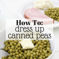 Easy Easter Side Dishes | How to Dress Up Canned Green Peas