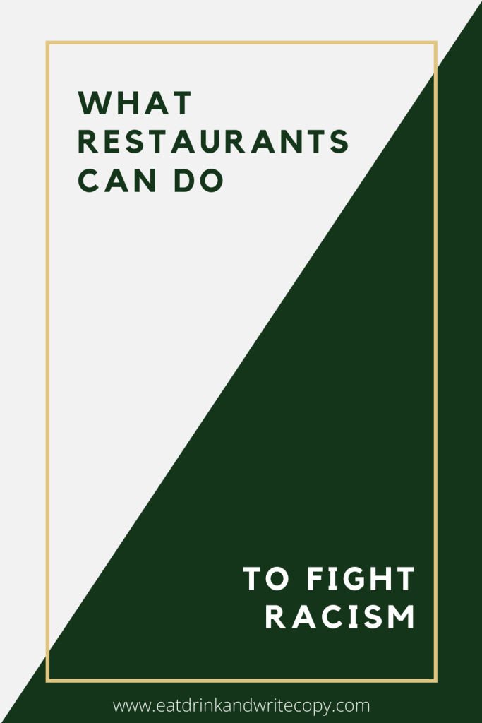 The restaurant industry hasn't done enough to challenge racism. As employers of minorities and gathering places for local communities, restaurants have an obligation to step up and do better.