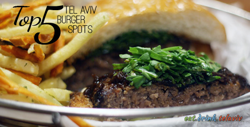 Top 5 best burgers in Tel Aviv