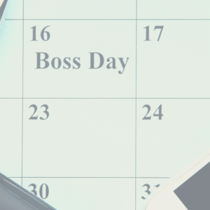 National Boss' Day: Ideas to Celebrate in a Virtual & Socially Distant World