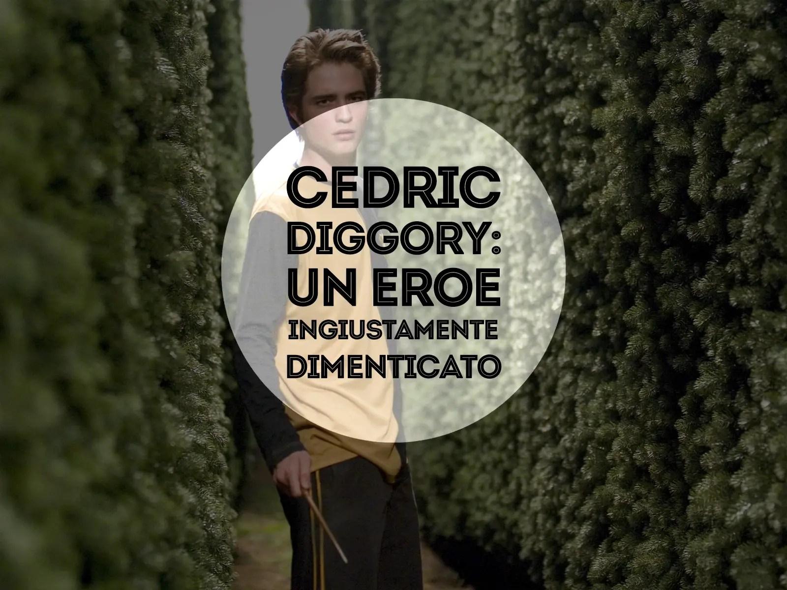Cedric Diggory un eroe ingiustamente dimenticato