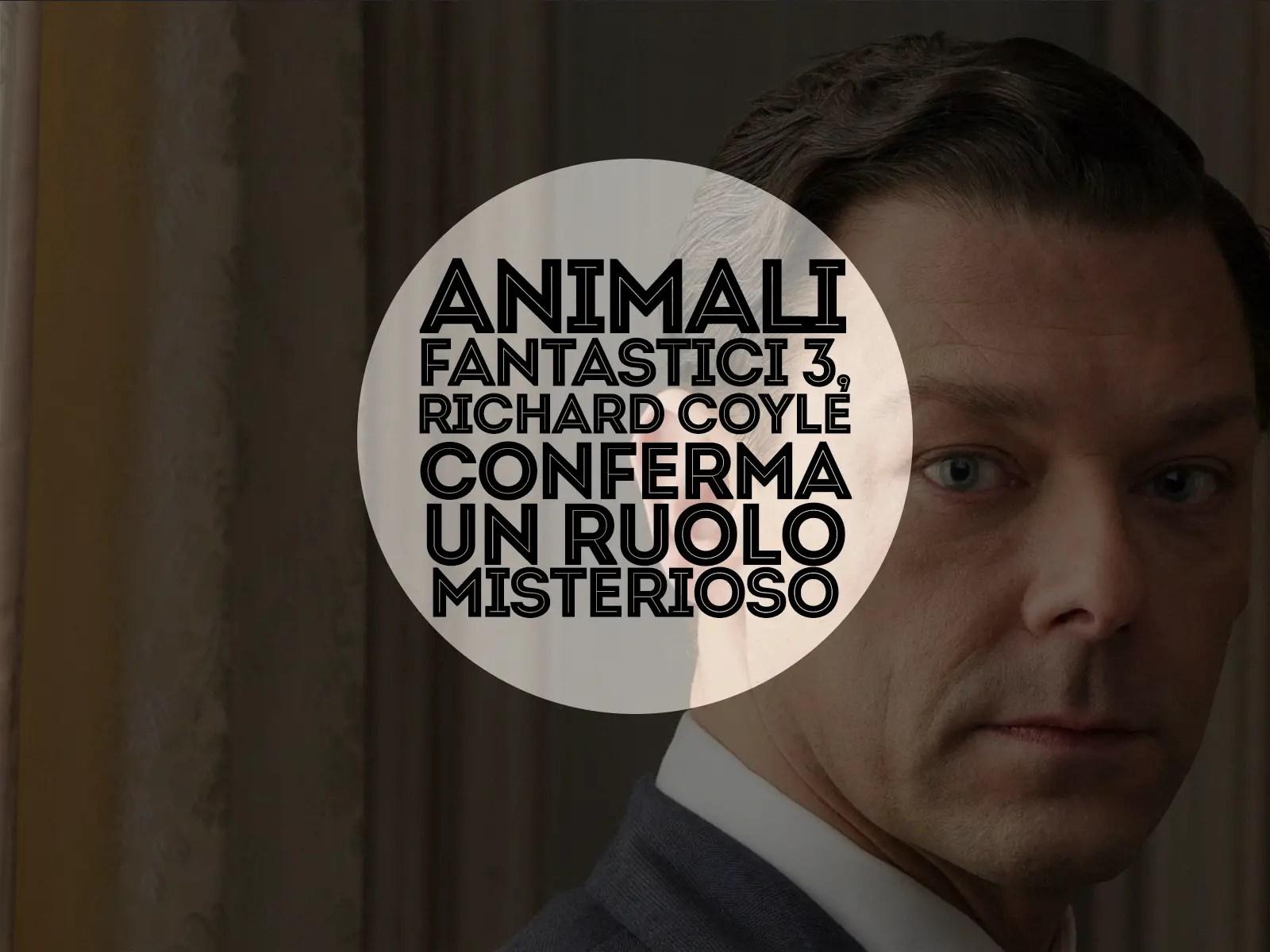 Animali Fantastici 3, Richard Coyle conferma un ruolo misterioso