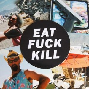 Eat Fuck Kill, the vinyl sticker