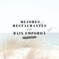 TOP Costa Brava, mejores restaurantes en el Baix Empordà