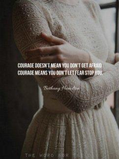 CourageMeansFearDoesNotStopYou