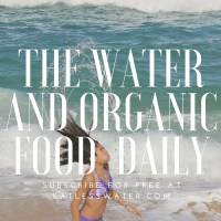 The Water and Organic Food Daily-Subscribe