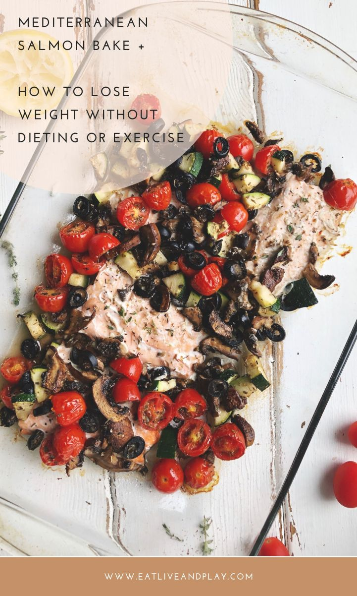 This Mediterranean Salmon Bake is easy to prepare, with little fuss and big flavour, so you'll definitely want to add this to your weekly recipe line up. Plus learn 5 ways to lose weight without diet or exercise backed by science!