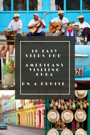 10 Easy Steps For Americans Visiting Cuba on a Cruise