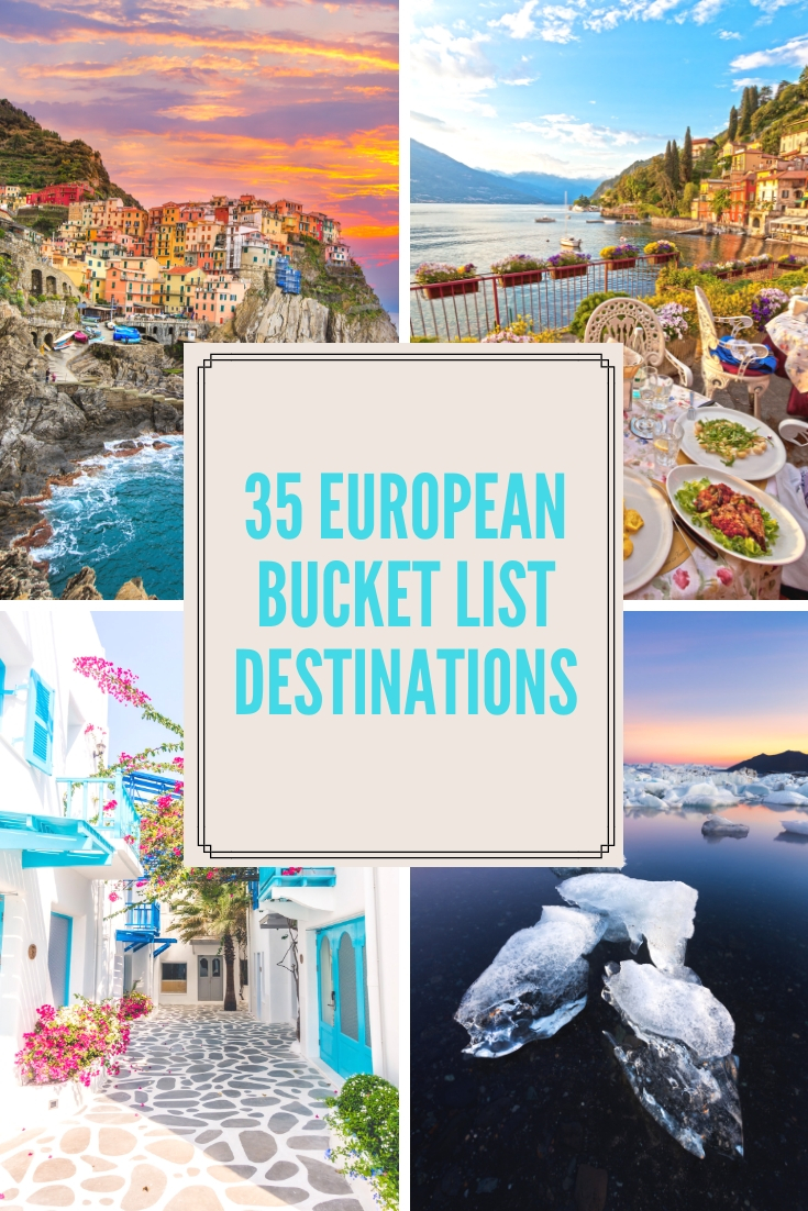 35 European Bucket List destinations for all travelers to enjoy!