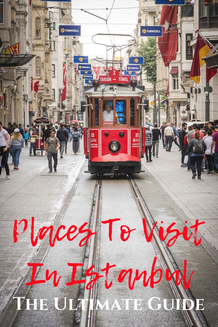Places To Visit In Istanbul: the Ultimate Guide