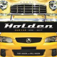 Holden Our Car 1856-2017, by Toby Hagon