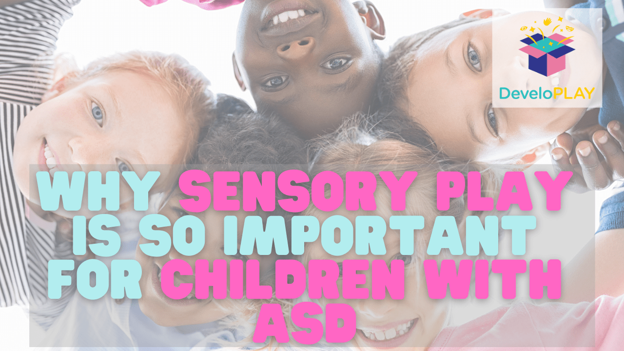 Why sensory play is so important for children with asd