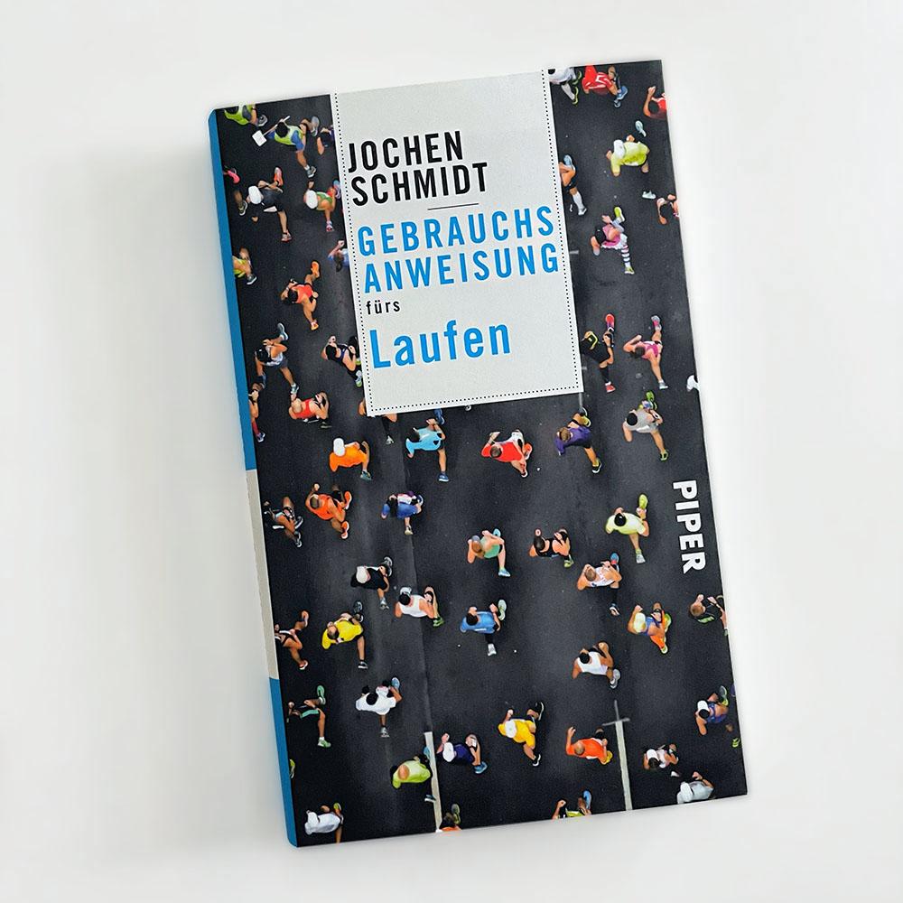 Gebrauchsanweisung fürs Laufen Jochen Schmidt Laufbuch