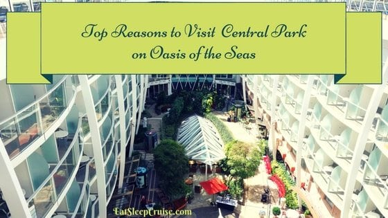Top Reasons to Visit Central Park on Oasis of the Seas