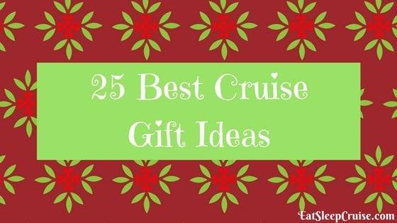 25 Best Cruise Gift Ideas 2016